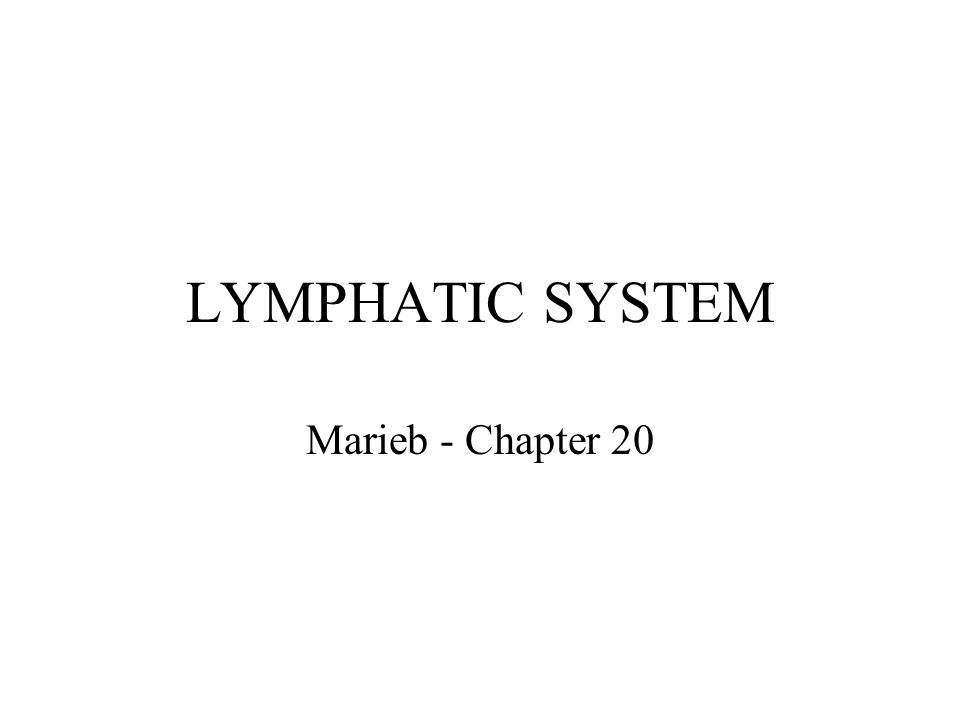 LYMPHATIC SYSTEM Marieb - Chapter 20