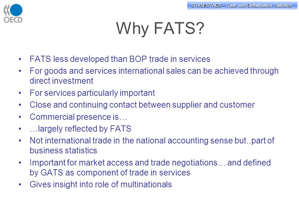 STD/PASS/TAGS – Trade and Globalisation Statistics STD/SES/TAGS – Trade and Globalisation Statistics Affiliated trade in services (US BEA) (an indicator of modal linkages?)