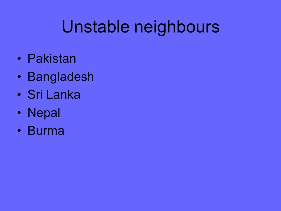 Unstable neighbours Pakistan Bangladesh Sri Lanka Nepal Burma