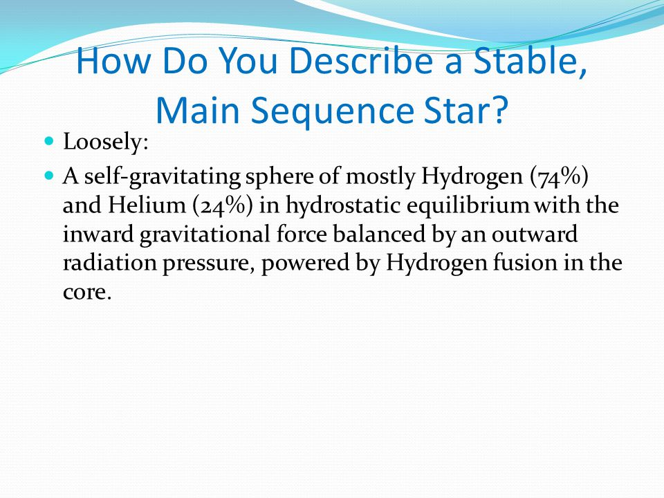 How Do You Describe a Stable, Main Sequence Star.