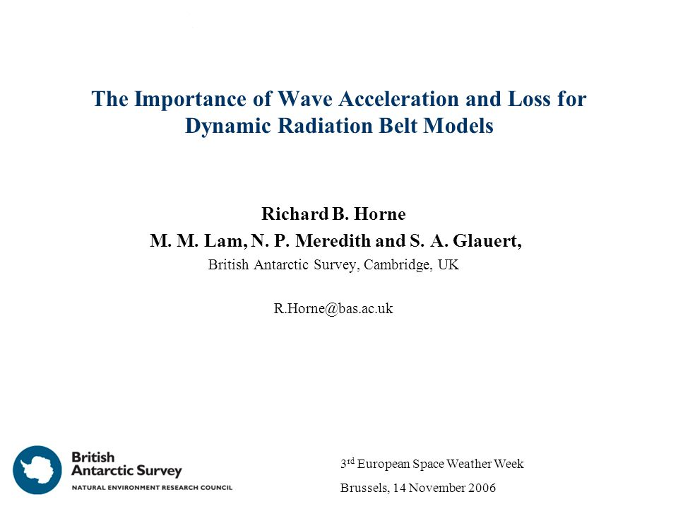 The Importance of Wave Acceleration and Loss for Dynamic Radiation Belt Models Richard B.