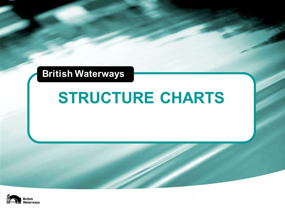 STRUCTURE CHARTS British Waterways