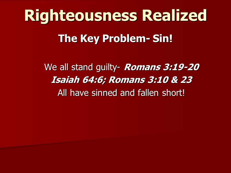 Righteousness Realized The Key Problem- Sin.
