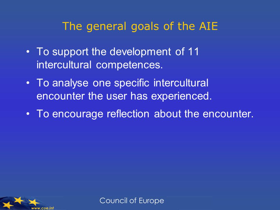 The general goals of the AIE To support the development of 11 intercultural competences.