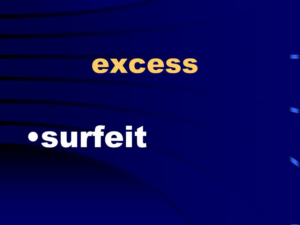 excess surfeit