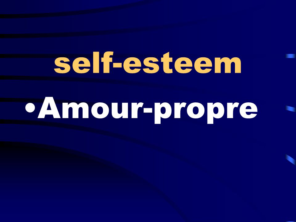 self-esteem Amour-propre