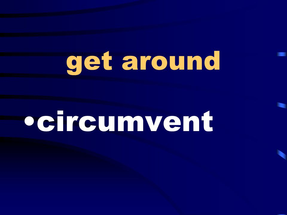 get around circumvent