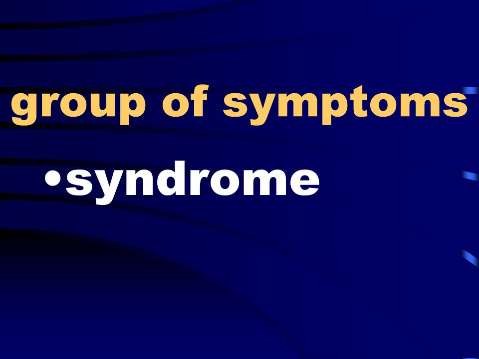 group of symptoms syndrome