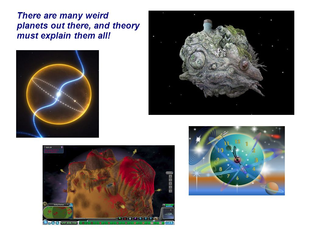 There are many weird planets out there, and theory must explain them all!
