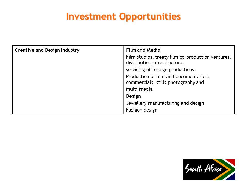 Investment Opportunities Creative and Design IndustryFilm and Media Film studios, treaty film co-production ventures, distribution infrastructure, ser