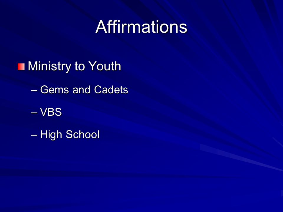 Affirmations Ministry to Youth –Gems and Cadets –VBS –High School