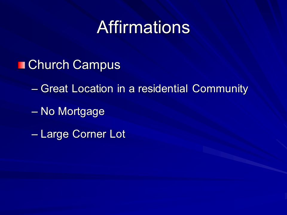 Affirmations Church Campus –Great Location in a residential Community –No Mortgage –Large Corner Lot