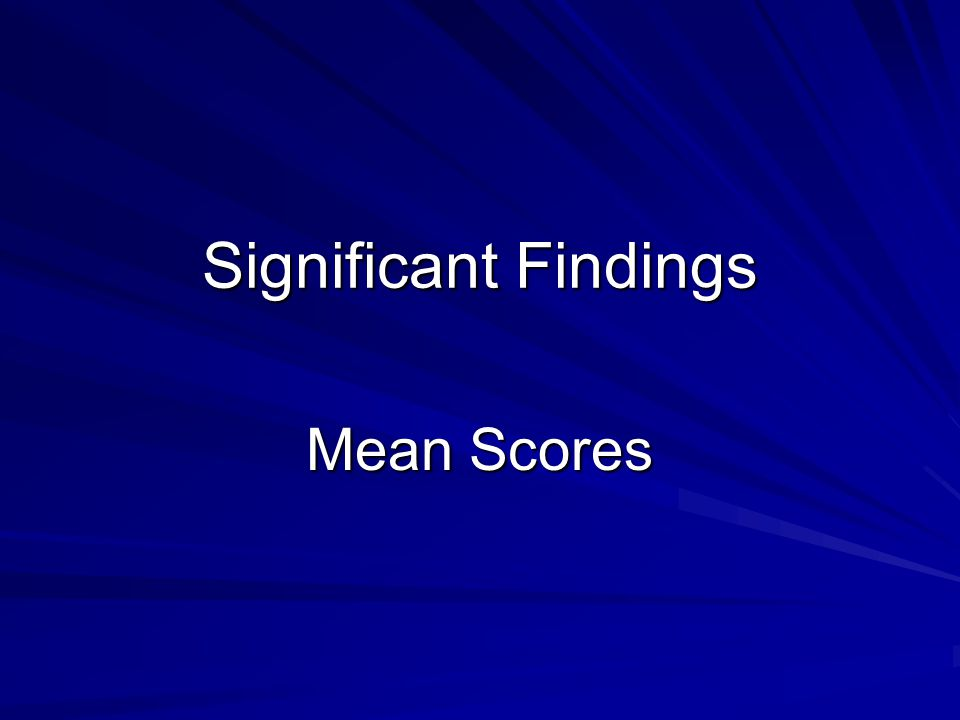 Significant Findings Mean Scores