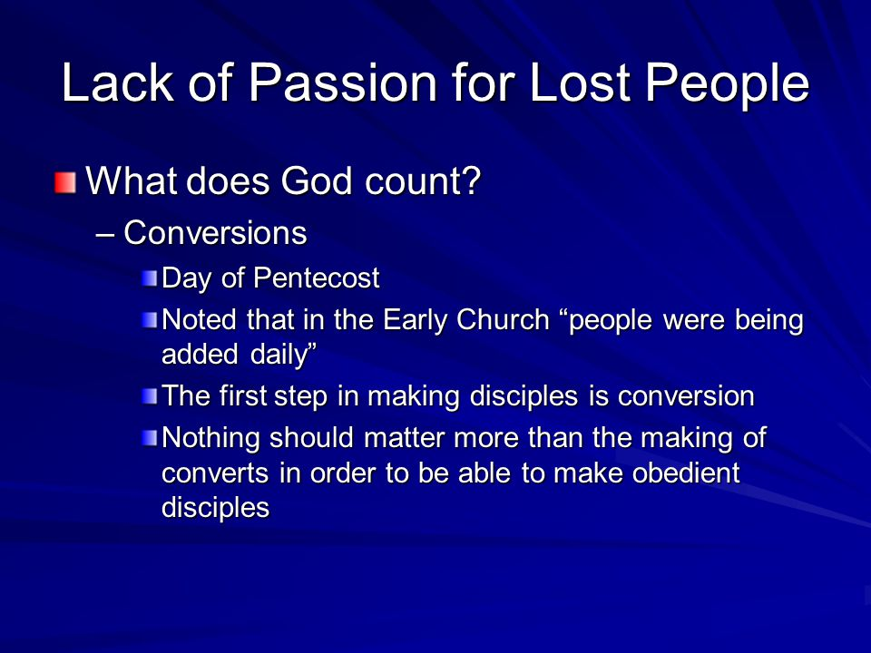 Lack of Passion for Lost People What does God count.