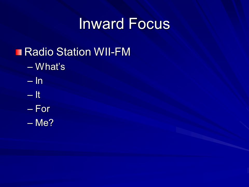 Inward Focus Radio Station WII-FM –What's –In –It –For –Me