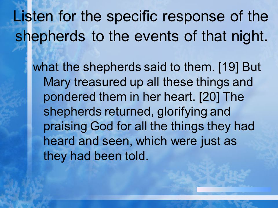 Listen for the specific response of the shepherds to the events of that night.
