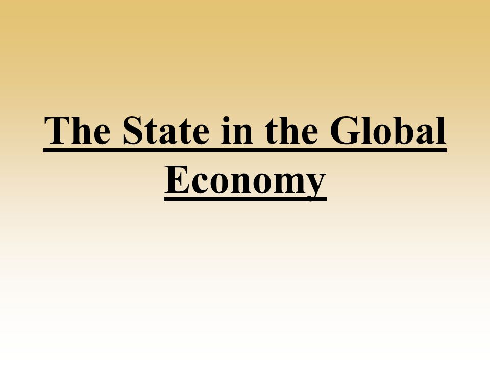 What role does the state have in the global economy.