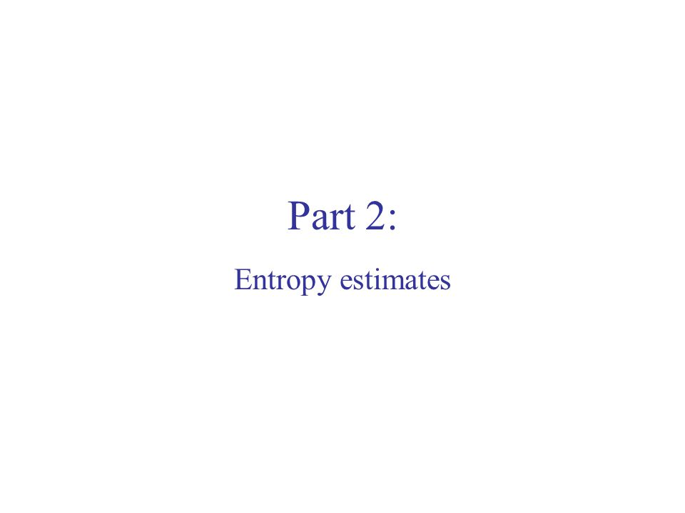 Part 2: Entropy estimates