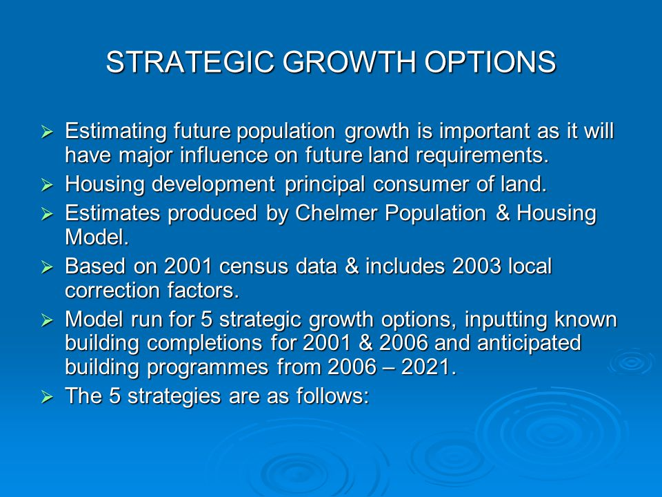  Estimating future population growth is important as it will have major influence on future land requirements.