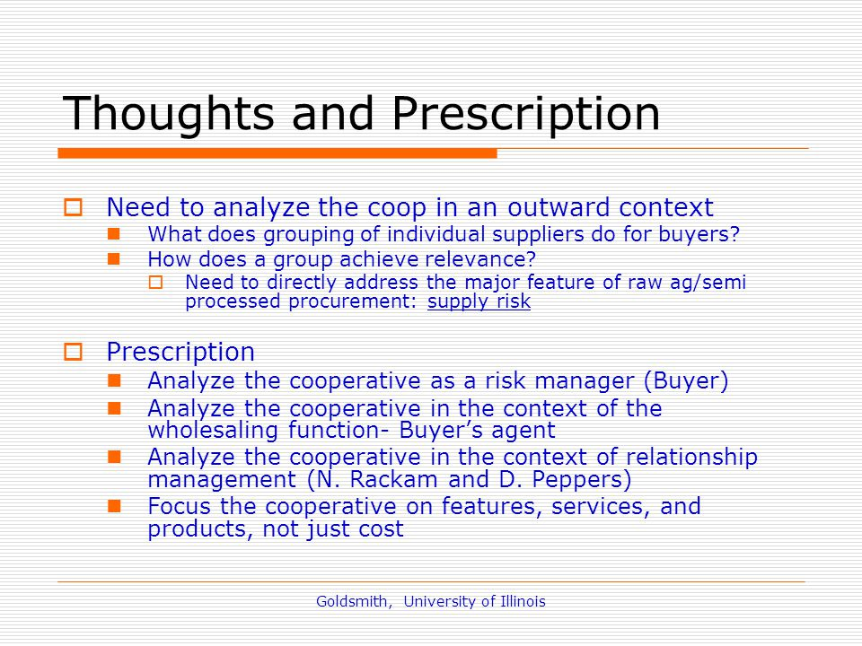 Goldsmith, University of Illinois Thoughts and Prescription  Need to analyze the coop in an outward context What does grouping of individual supplier