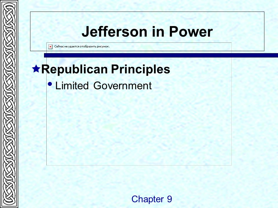 Jefferson in Power  Republican Principles  Limited Government Chapter 9