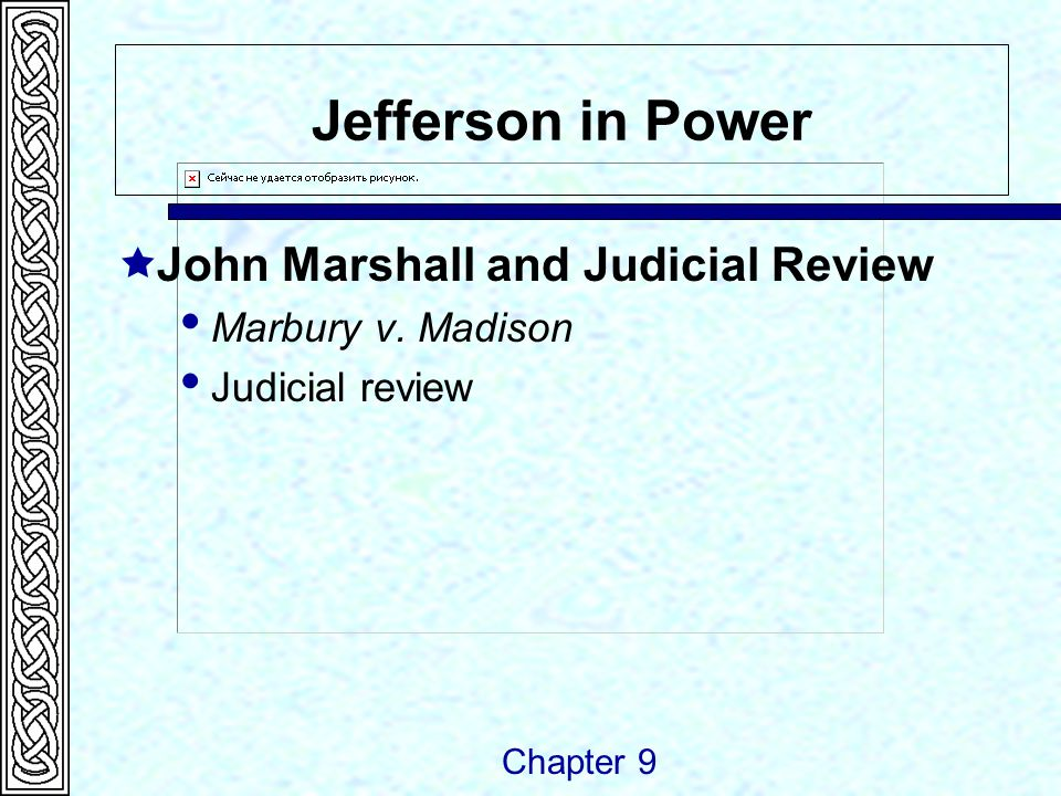 Jefferson in Power  John Marshall and Judicial Review  Marbury v.