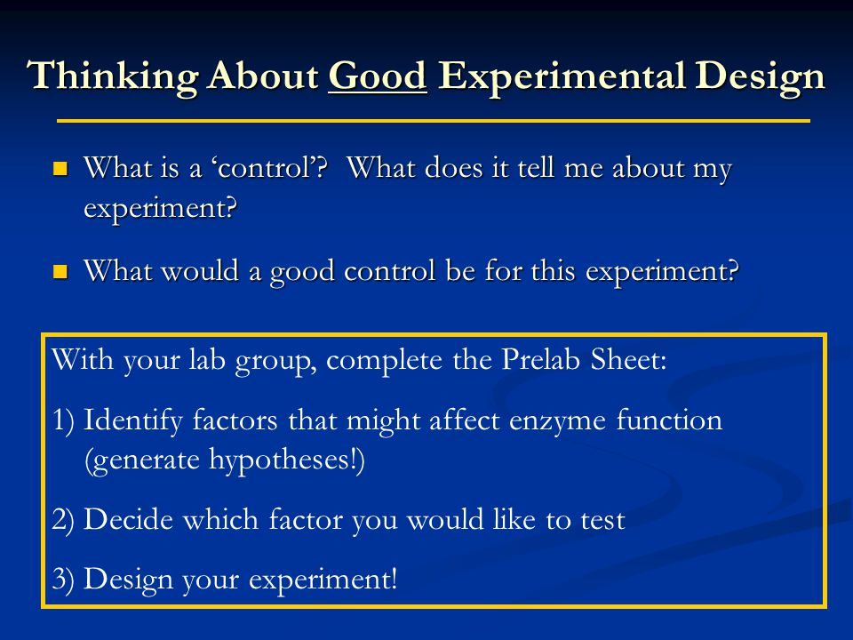 Thinking About Good Experimental Design What is a 'control'.