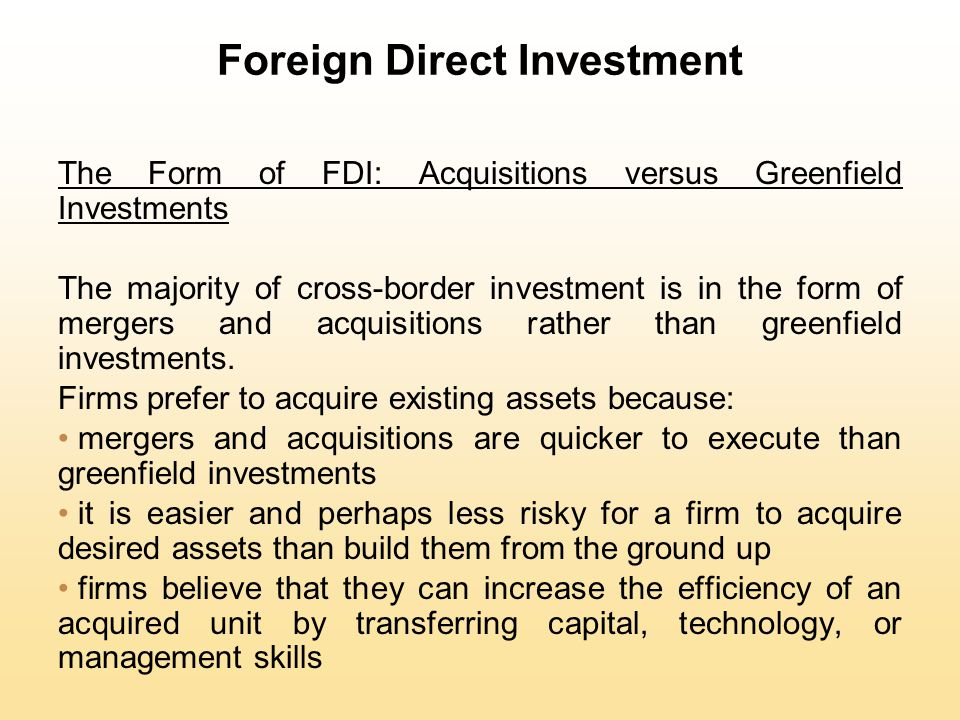 Foreign Direct Investment POLITICAL IDEOLOGY AND FOREIGN DIRECT INVESTMENT Ideology toward FDI has ranges from a radical stance that is hostile to all FDI to the non-interventionist principle of free market economies.