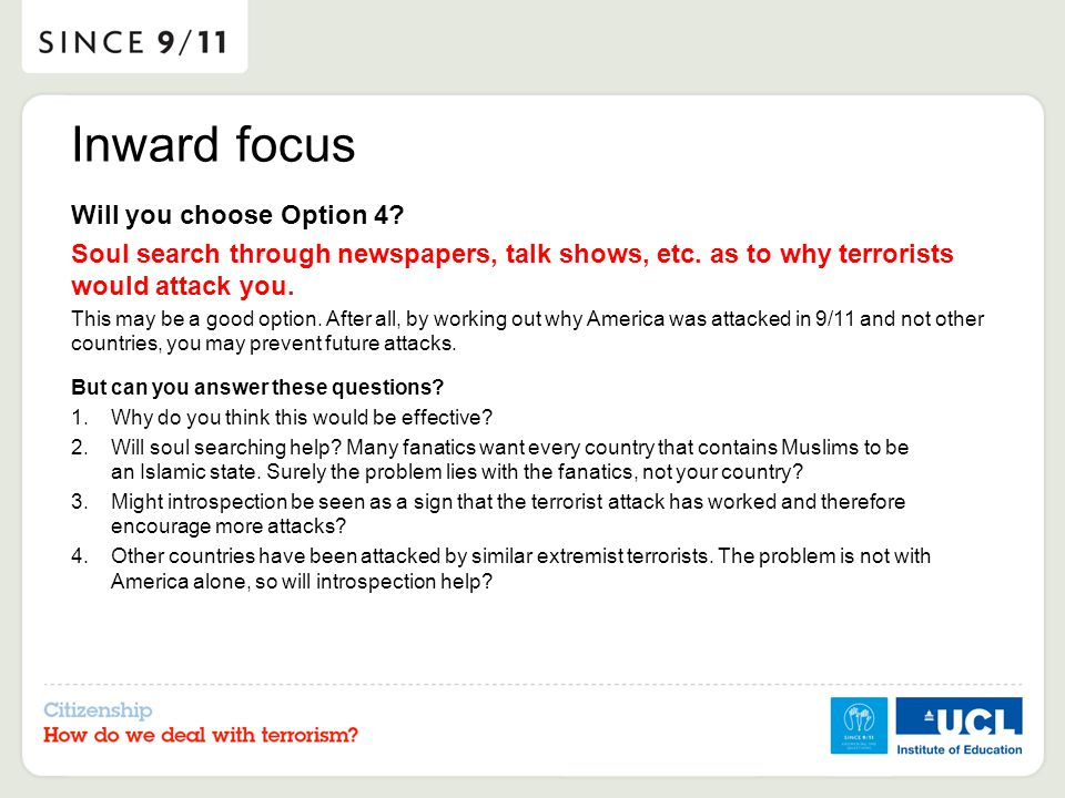 Inward focus Will you choose Option 4. Soul search through newspapers, talk shows, etc.