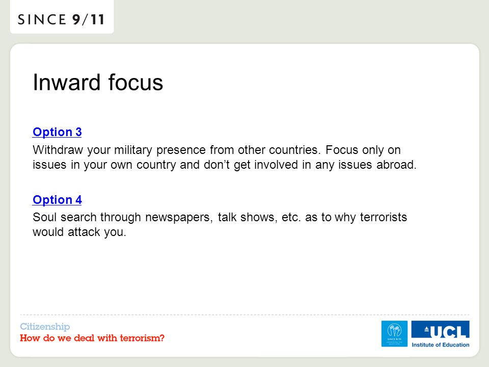 Inward focus Option 3 Withdraw your military presence from other countries.