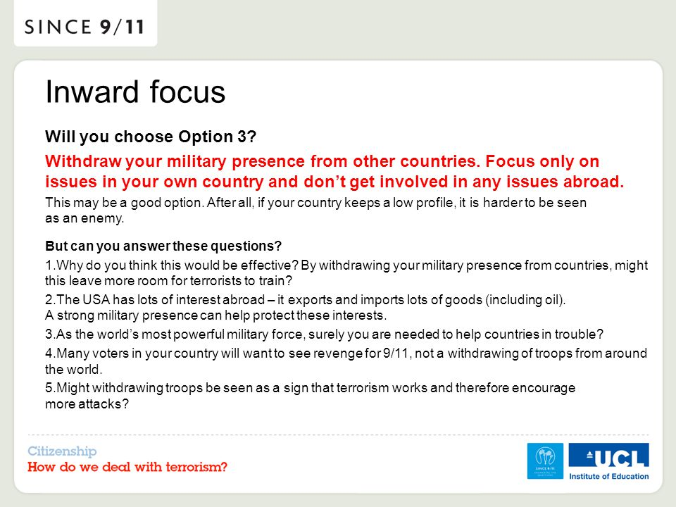 Inward focus Will you choose Option 3. Withdraw your military presence from other countries.