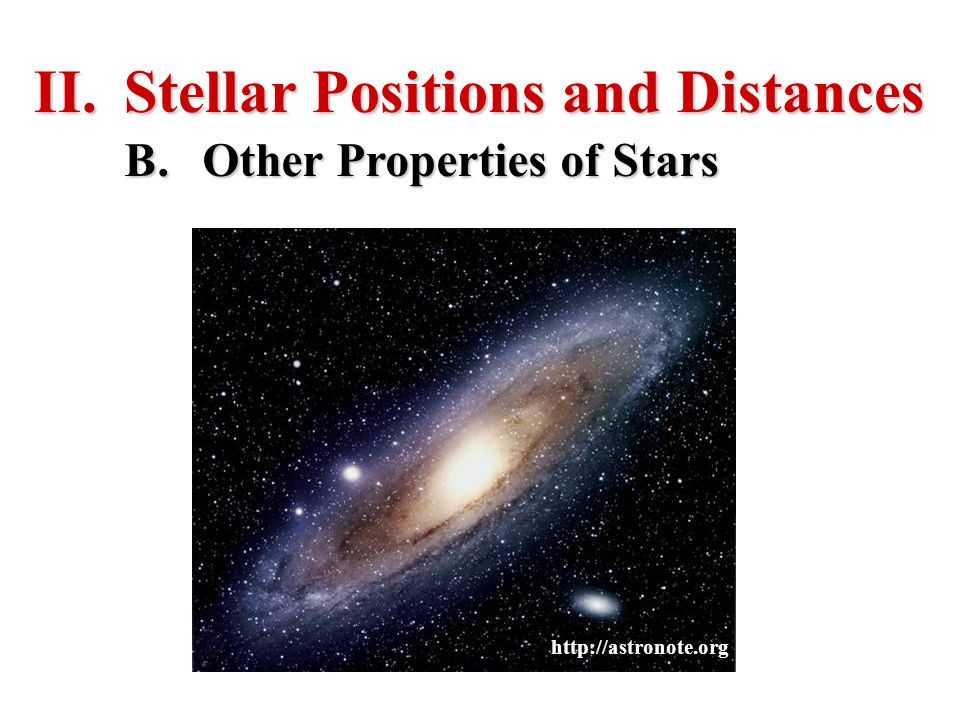 II.Stellar Positions and Distances B.Other Properties of Stars http://astronote.org