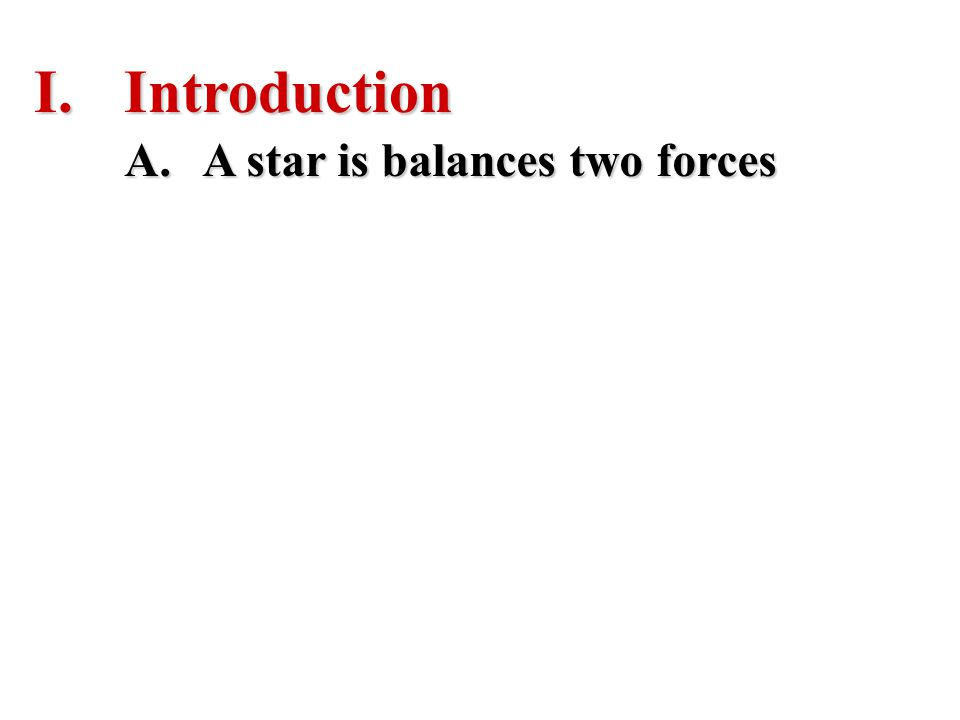 A.A star is balances two forces