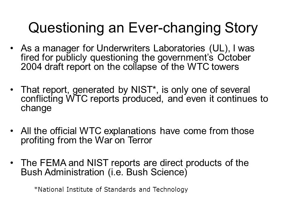 NIST's primary goal and approach was…  To determine why and how WTC buildings 1, 2, and 7 collapsed after the initial impact of the aircraft  NIST adopted an approach that combined mathematical modeling, statistical and probability based analysis methods, laboratory experiments, and analysis of photographs and videos. NCSTAR 1-6 p lxiv para3