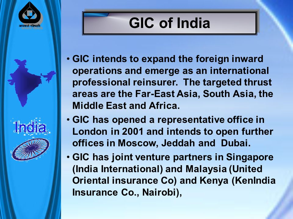 GIC intends to expand the foreign inward operations and emerge as an international professional reinsurer.
