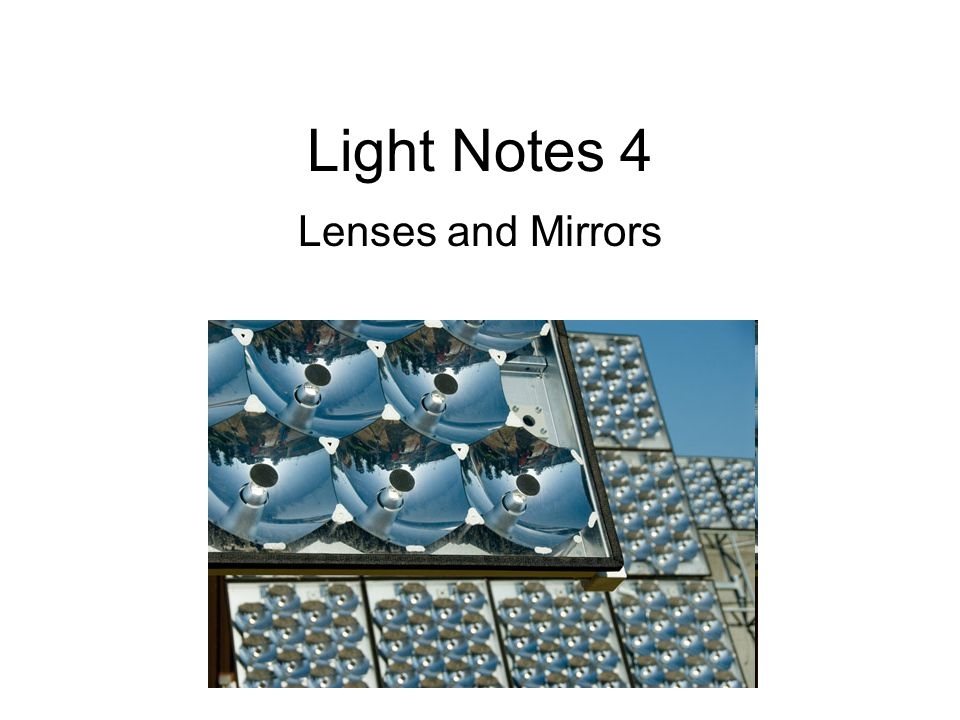 Light Notes 4 Lenses and Mirrors