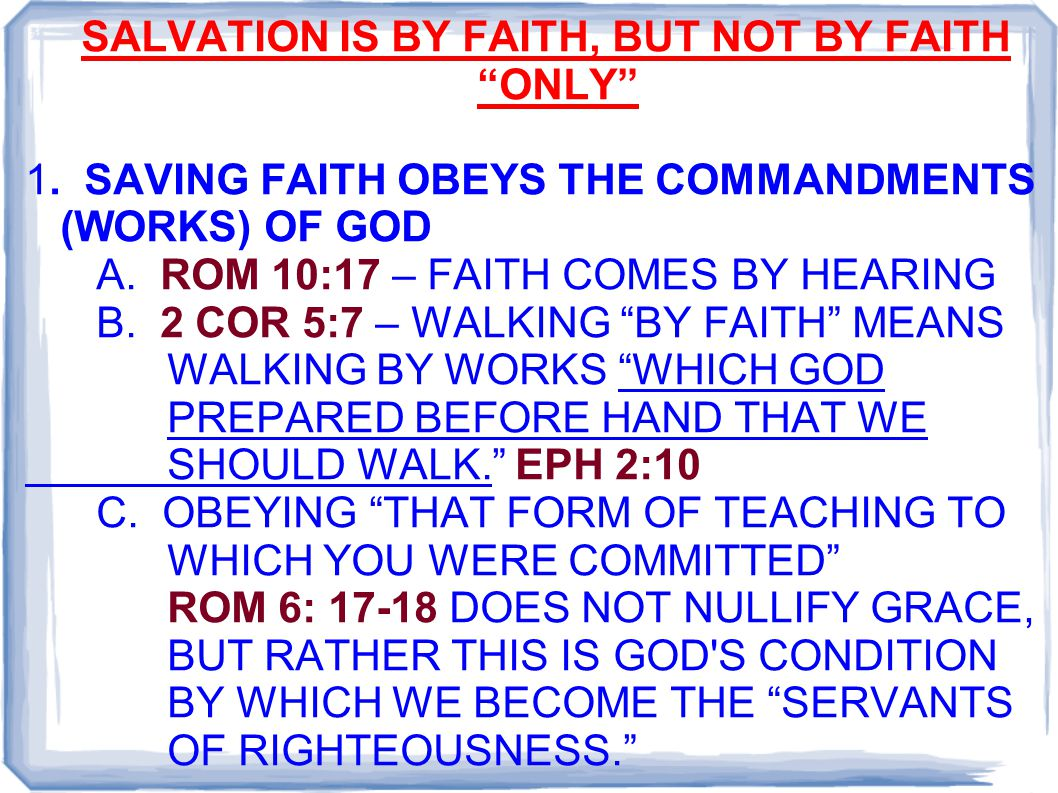 SALVATION IS BY FAITH, BUT NOT BY FAITH ONLY 1.