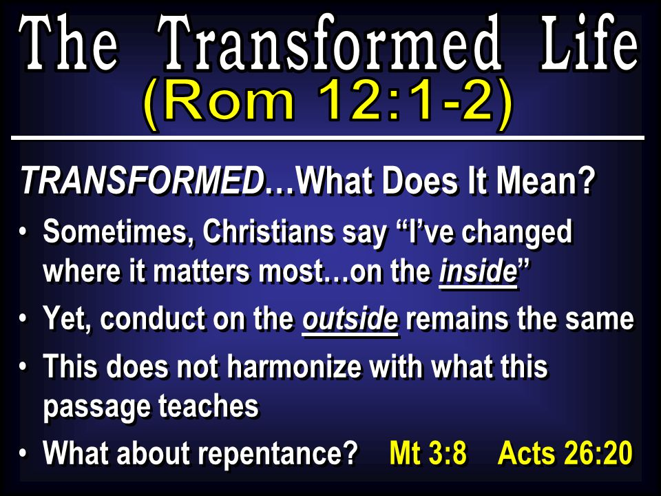TRANSFORMED …What Does It Mean.