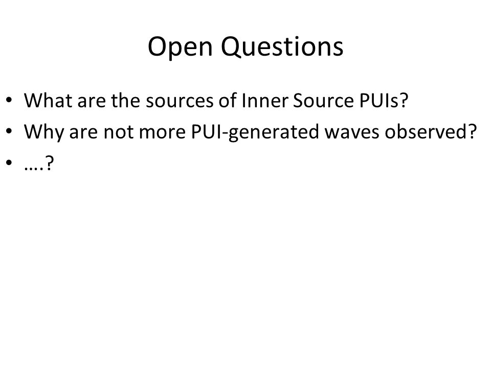 IBEX_GRUSI_4 Open Questions What are the sources of Inner Source PUIs.