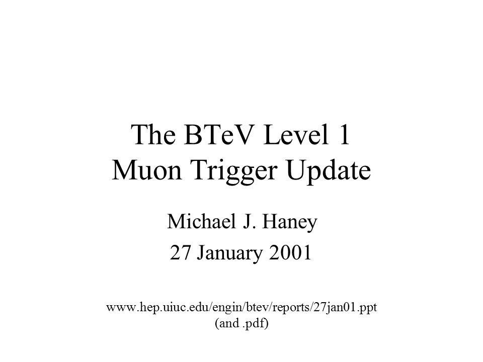 The BTeV Level 1 Muon Trigger Update Michael J.