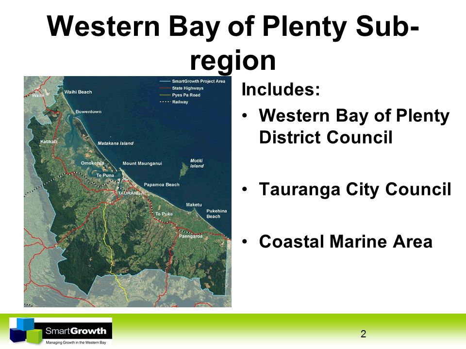 2 Western Bay of Plenty Sub- region Includes: Western Bay of Plenty District Council Tauranga City Council Coastal Marine Area