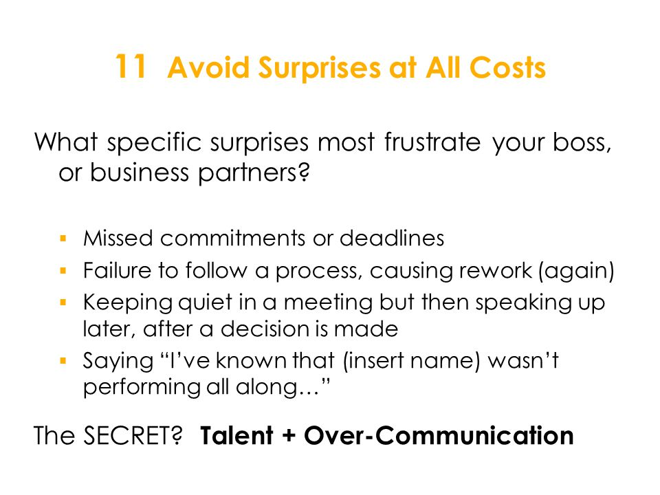 What specific surprises most frustrate your boss, or business partners.