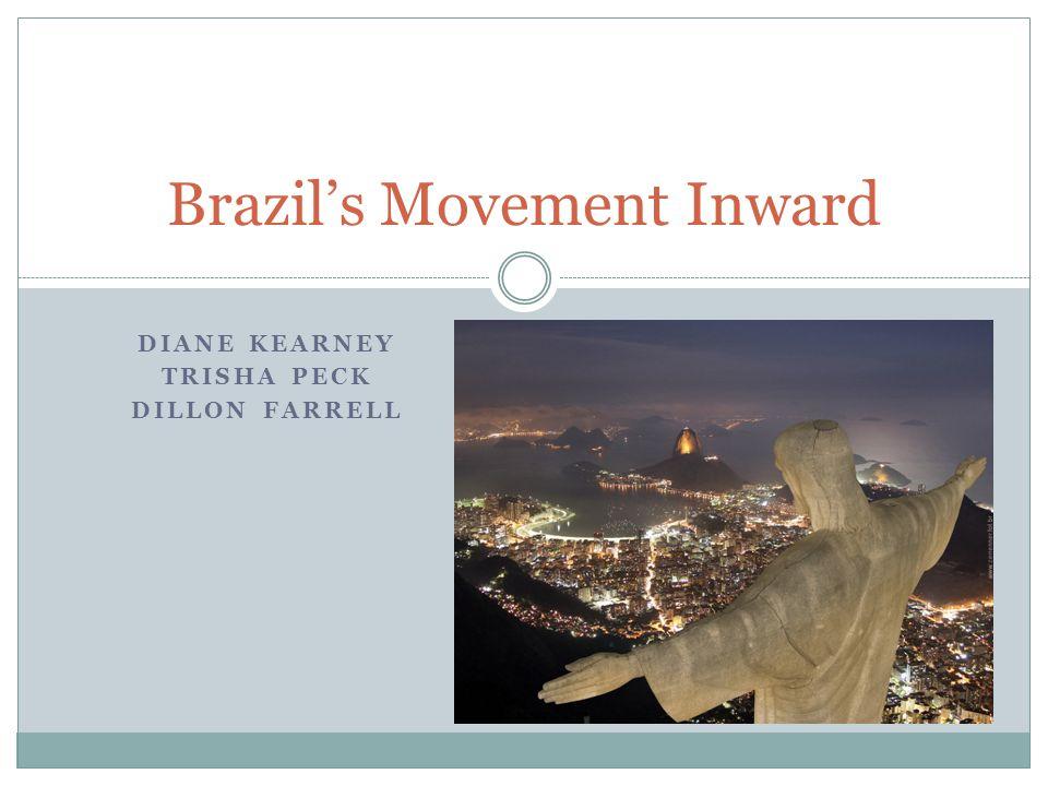 DIANE KEARNEY TRISHA PECK DILLON FARRELL Brazil's Movement Inward