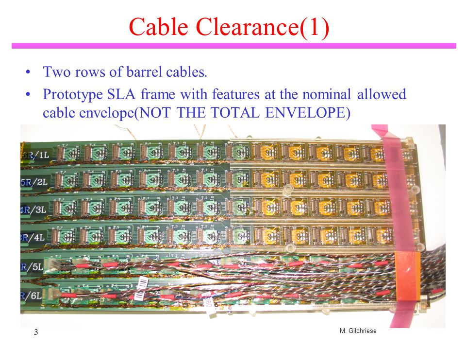 M. Gilchriese 3 Cable Clearance(1) Two rows of barrel cables. Prototype SLA frame with features at the nominal allowed cable envelope(NOT THE TOTAL EN