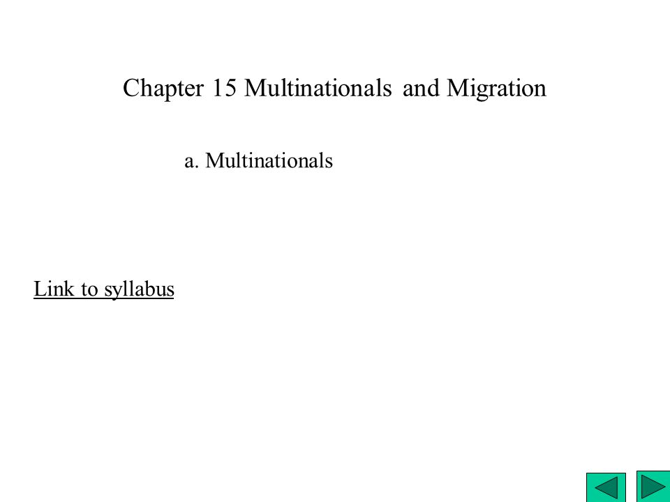 Chapter 15 Multinationals and Migration Link to syllabus a. Multinationals
