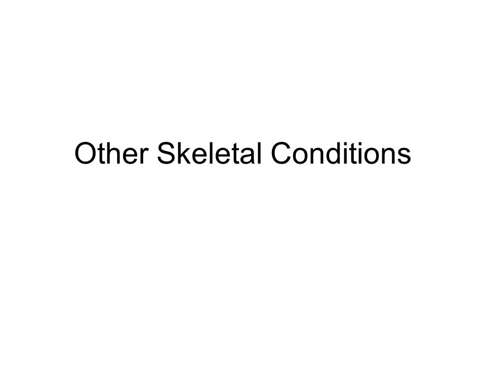 Other Skeletal Conditions