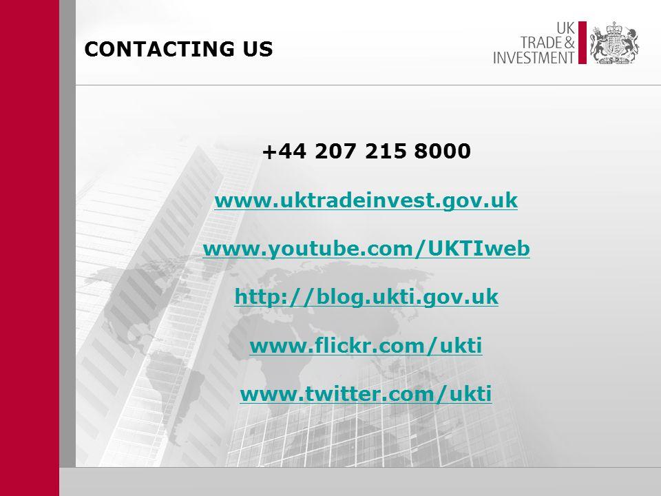 CONTACTING US +44 207 215 8000 www.uktradeinvest.gov.uk www.youtube.com/UKTIweb http://blog.ukti.gov.uk www.flickr.com/ukti www.twitter.com/ukti