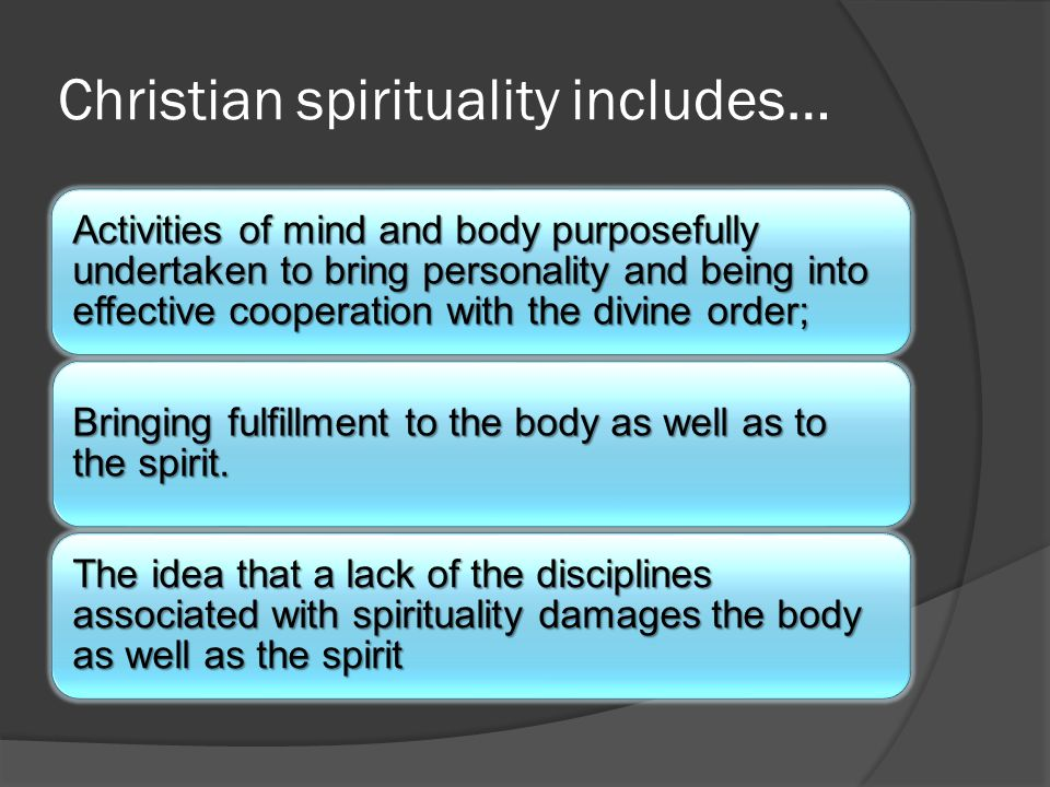 Christian spirituality includes…