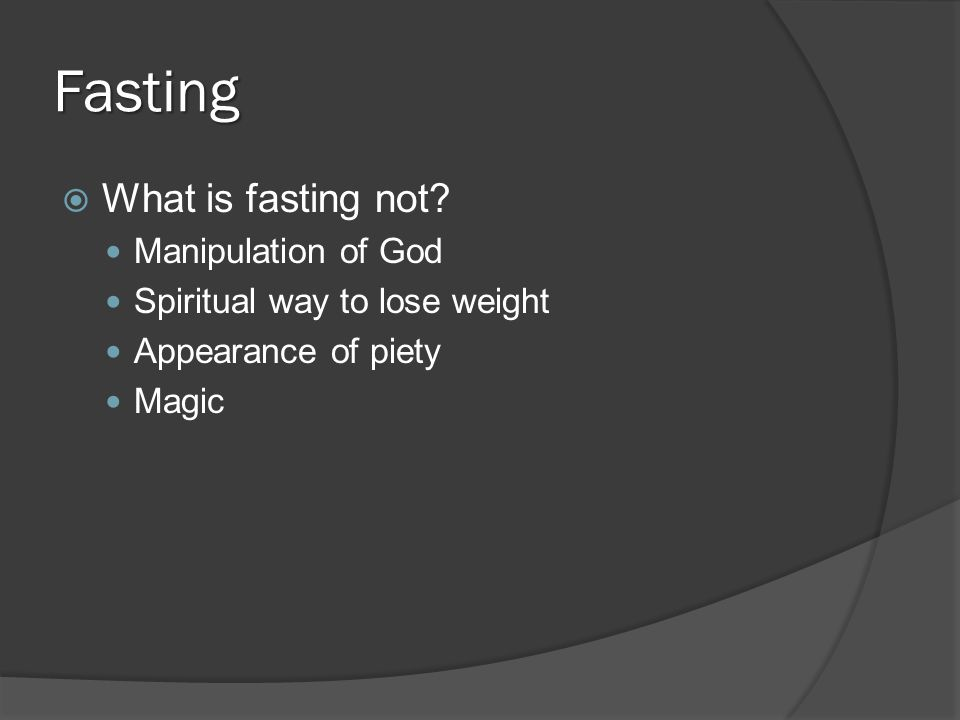 Fasting  What is fasting not.