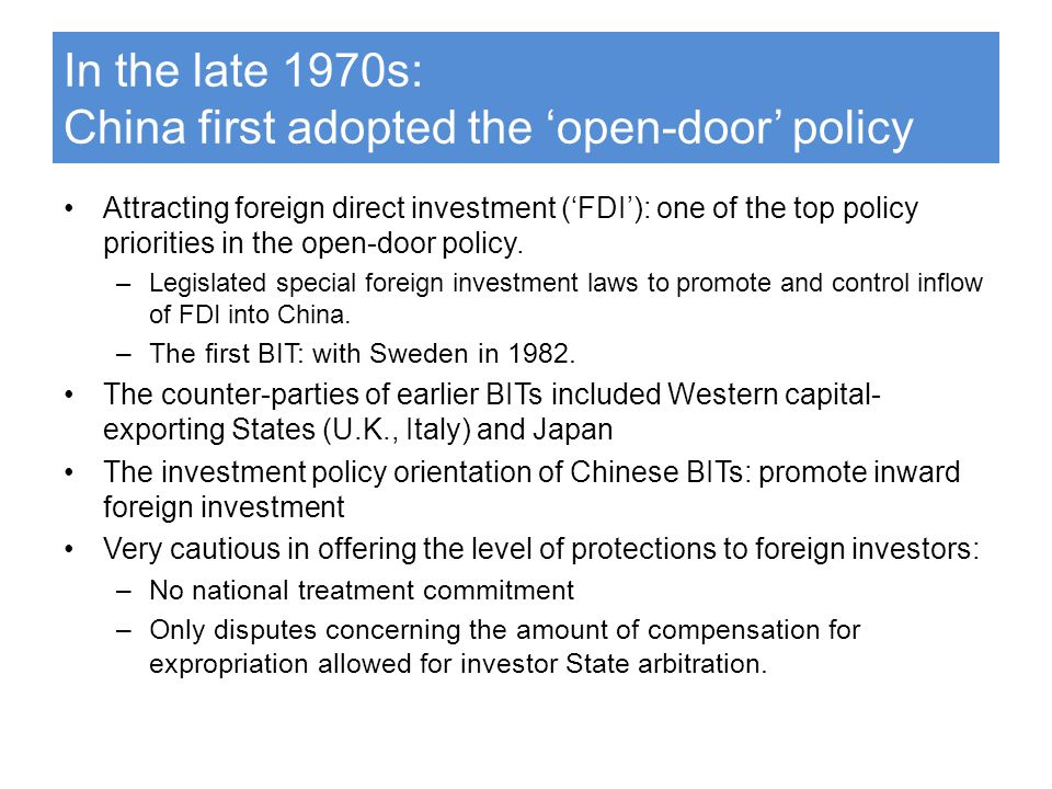 In the late 1970s: China first adopted the 'open-door' policy Attracting foreign direct investment ('FDI'): one of the top policy priorities in the op